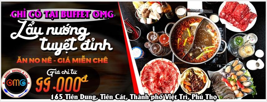Tưng bừng khai trương buffet OMG 99k tại 165 Tiên Dung, Tiên Cát, Thành phố Việt Trì, Phú Thọ